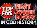 """""""BEST ZOMBIE BOSSES"""" (TOP 5) in """"ZOMBIE HISTORY"""" (Call of Duty) """"Top Five"""" 