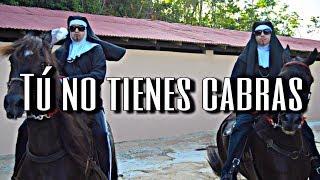 Las Monjas Raperas- Tú no tienes cabras (Video Oficial)