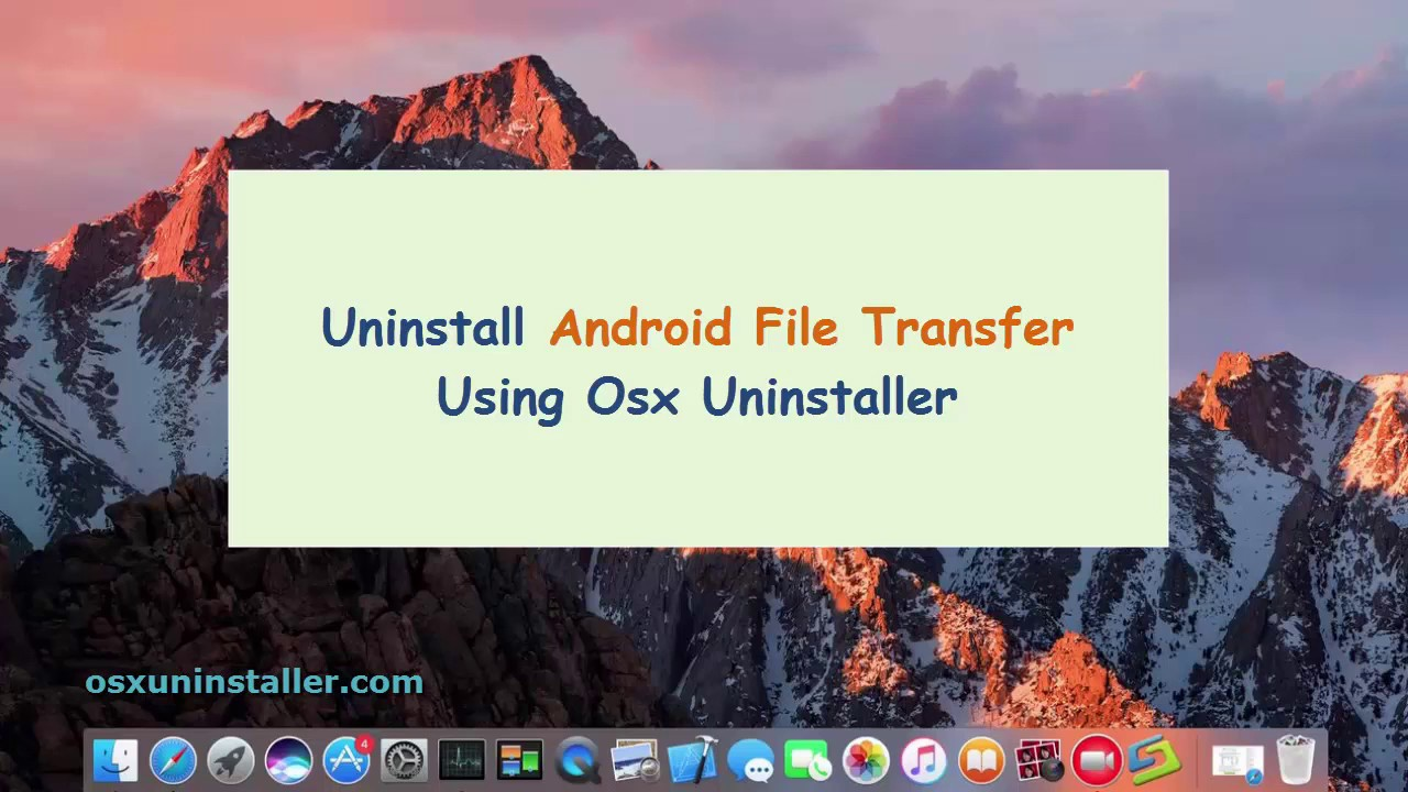 Can't Uninstall Android File Transfer? Check This Tutorial