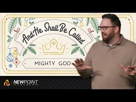 Mighty God | And He Shall Be Called [New Point Church]