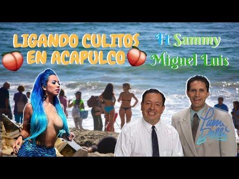 LIGANDO CULITOS EN ACAPULCO ft Sammy y Miguel Luis