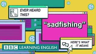 Sadfishing: The English We Speak