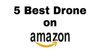 5 Best drone on amazon