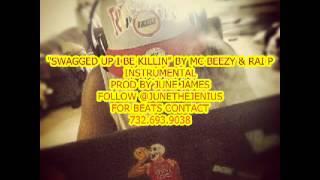 "MC Beezy & Rai P ""Swagged Up I Be Killin"" Instrumental Prod by June James"