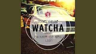 Watcha Original Mix
