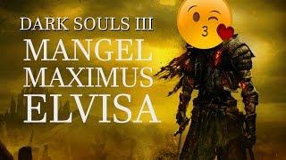 ME GUSTA LA SAPONITA :D | DARK SOULS III - Maximus Elvisa Mangel