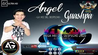 Angel Guashpa MEGA MIX DESPECHO 2020 FEAT Alex Paguay DJ