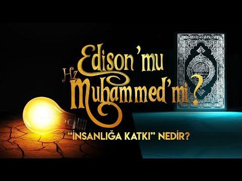 Edison mu, Hz.Muhammed mi? | İnsanlığa Katkı Nedir? - Osman Bulut