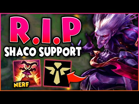 REST IN PEACE SHACO SUPPORT! (NERFS INCOMING)😩