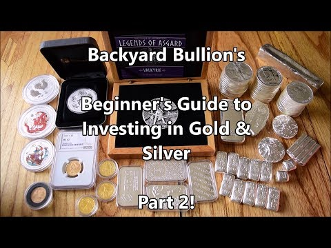 Backyard Bullion's Beginner's Guide to Investing in Gold & Silver - Part 2!