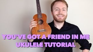 You've Got A Friend In Me - Randy Newman - Toy Story (Ukulele Tutorial)