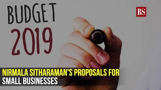 Budget 2019: Nirmala Sitharaman's proposals for small businesses