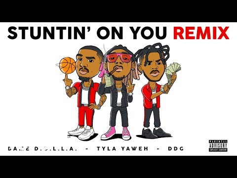 Tyla Yaweh - Stuntin' On You (Remix - Official Audio) ft. DDG, Dame D.O.L.L.A.
