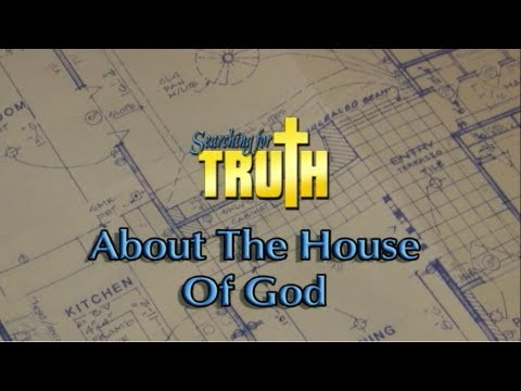 Searching for Truth: About the House of God