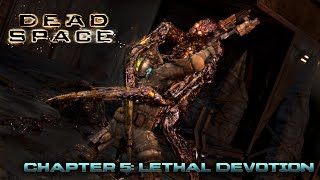 Dead Space Chapter 5 Lethal Devotion
