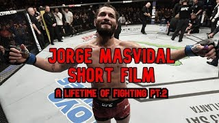 Jorge Masvidal Short Film - A Lifetime of Fighting (PART 2)