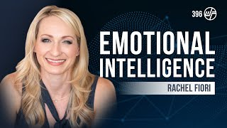 Rachel Fiori | Emotional Intelligence: The Ultimate Guide To Self Mastery | Wellness Force #Podcast