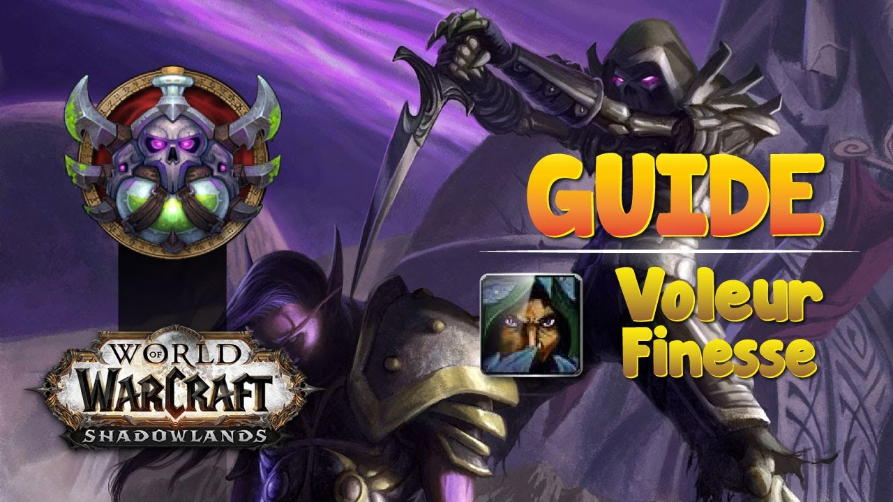 World of Warcraft - Guide Voleur finesse PVE HL - Être optimal sur Shadowlands