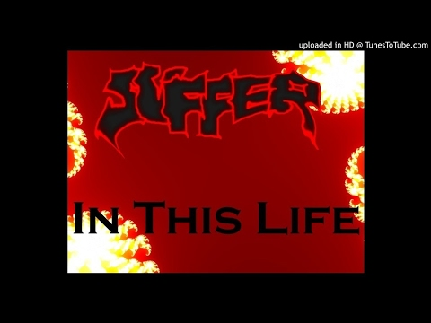 Suffer - In This Life (remastered)