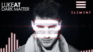 LukeAT - Dark Matter