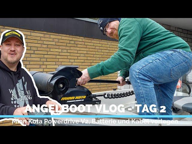 Angelboot VLOG | Tag 2 Minn Kota Powerdrive V2 Elektromotor, Batterie und Kabel verlegen