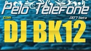 """""""Pelo Telefone"""" com djBk12 007 ( beta ) Hey Ho Rap em Paranaguá"""