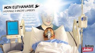 MON EUTHANASIE (Hommage à Vincent Lambert)