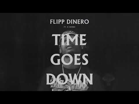 Flipp Dinero - Time Goes Down ft G Herbo