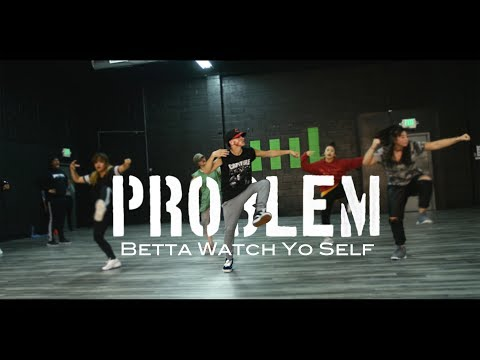 Problem - Betta Watch Yo Self Choreography | by Mikey DellaVella