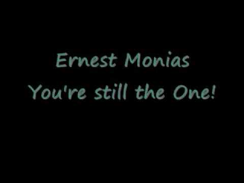 You're still the One - Ernest Monias