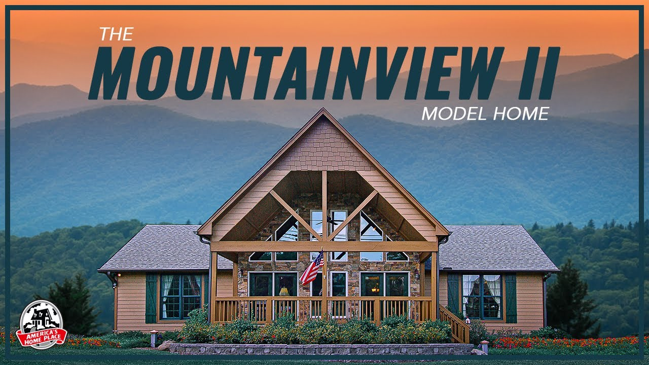 America 39 S Home Place The Mountainview Ii Model Tour Youtube