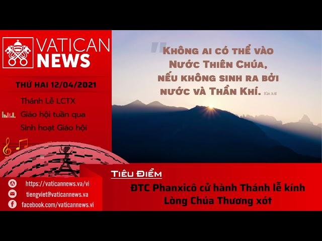 Radio thứ Hai 12/04/2021 - Vatican News Tiếng Việt