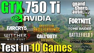 GTX 750 Ti Test in 10 Games in 2018