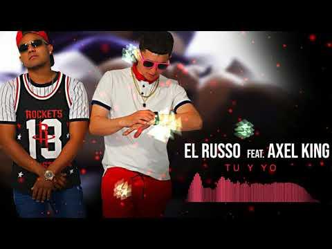 El Russo Ft. Axel King - Tu Y Yo