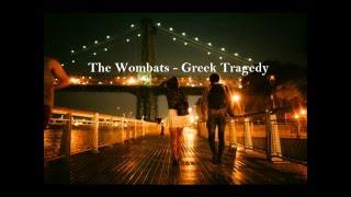 The Wombats - Greek Tragedy (Traducida al español)