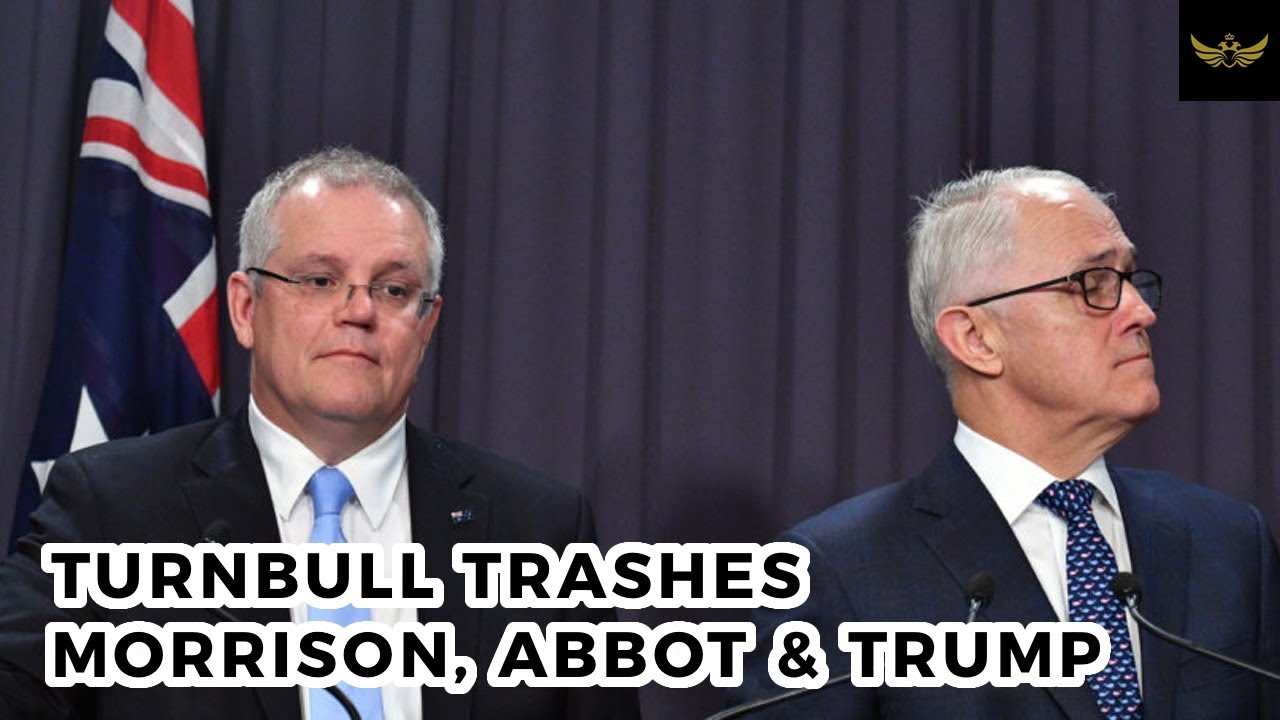 Turnbull trashes Morrison, Abbot & Trump as 'climate change deniers'