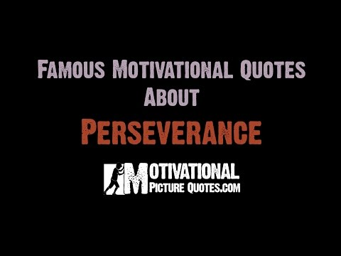 Famous Perseverance Quotes -Perseverance Motivational Video for Students and Kids