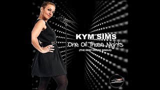 Kym Sims - One Of Those Nights Snippet