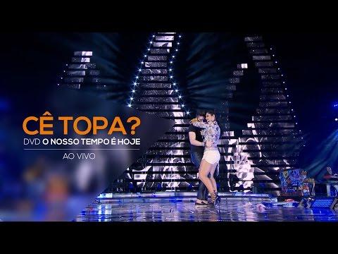 Luan Santana - Cê Topa - (Novo DVD O Nosso Tempo é hoje)