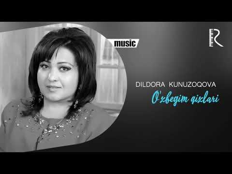 Dildora Kunuzoqova - O'zbegim Qizlari Music