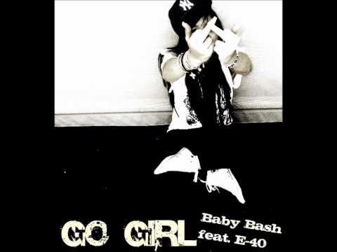 Go Girl - Baby Bash feat. E-40 [+DL]