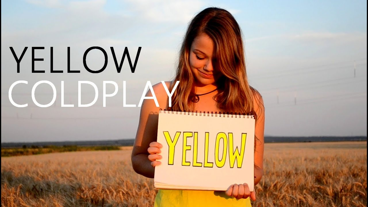yellow by coldplay I heard the song yellow by coldplay but i didn't get what does yellow means.