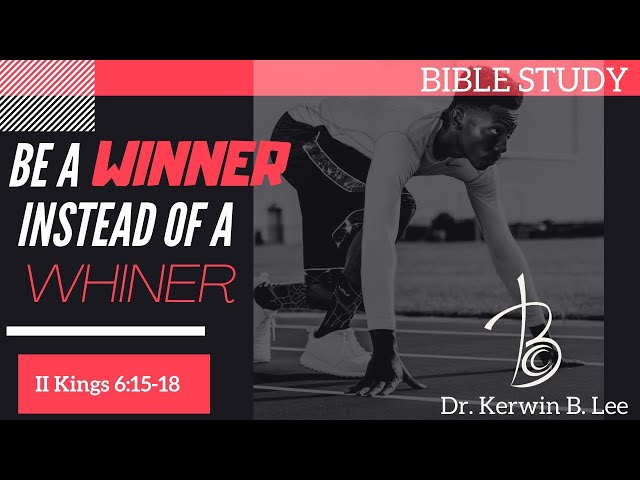 10/6/2020 Bible Study: Be a Winner Instead of a Whiner