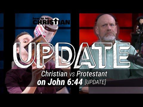 Christian vs. Protestant UPDATE (on John 6:44)
