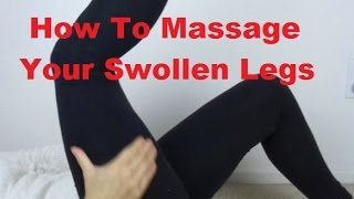 how to massage swollen legs using lymphatic drainage and acupressure massage monday 268