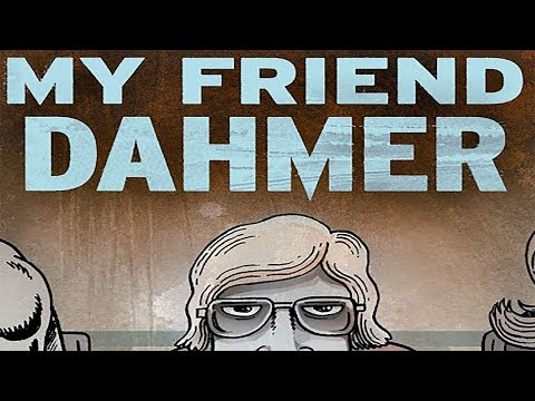 My Friend Dahmer: Empathy for a Murderer - Review