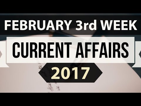 February 2017 3rd week current affairs (English) - IBPS,SBI,Clerk,Police,SSC CGL,RBI,UPSC,