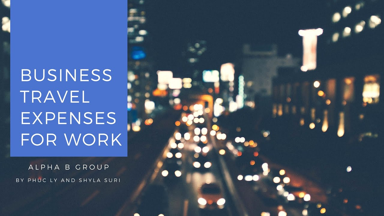 business travel expenses for work youtube