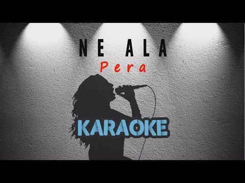 Pera - Ne Ala (Karaoke Video)