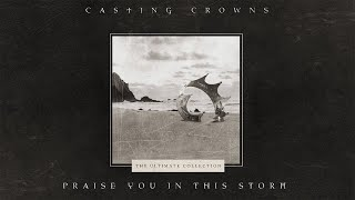 Casting Crowns - Praise You In This Storm (Official Lyric Video) YouTube Videos